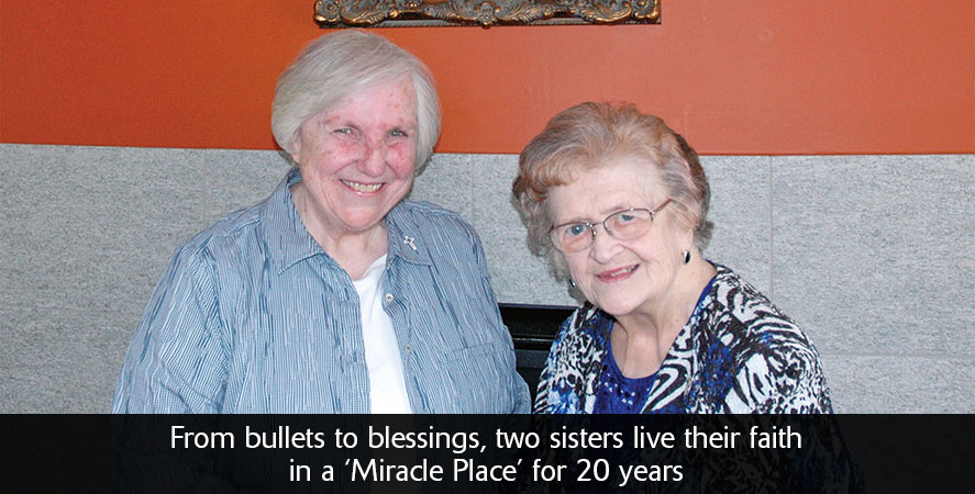 From bullets to blessings, two sisters live their faith in a 'Miracle Place' for 20 years