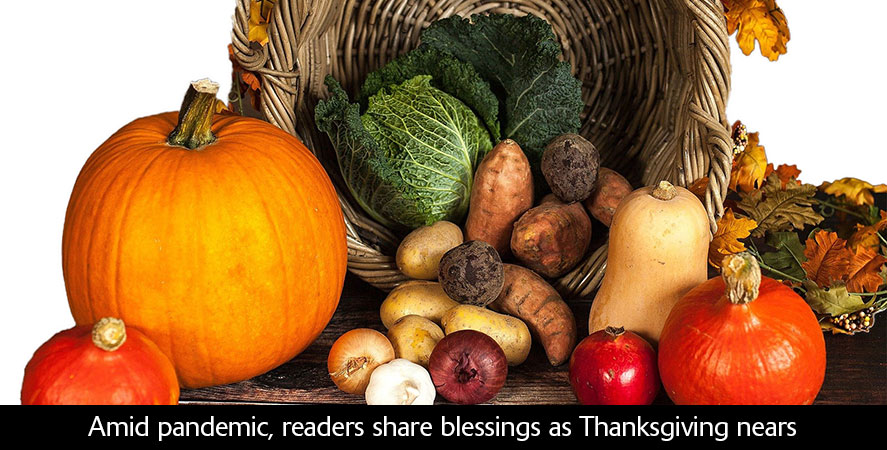 Amid pandemic, readers share blessings as Thanksgiving nears